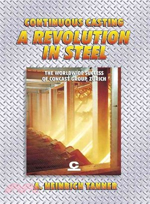 A Revolution in Steel ― Continuous Casting