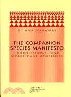 The companion species manifesto : dogs, people, and significant otherness