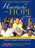 Heartache and Hope in Haiti—The Britney Gengel Story: Making Our Daughter's Last Wish Come True