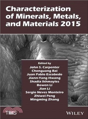 Characterization of Minerals, Metals, and Materials 2015 ─ Proceedings of a Symposium Sponsored by the Materials Characterization Committee of the Extraction and Processing Division of the Minerals, M