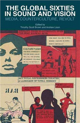 The Global Sixties in Sound and Vision ― Media, Counterculture, Revolt
