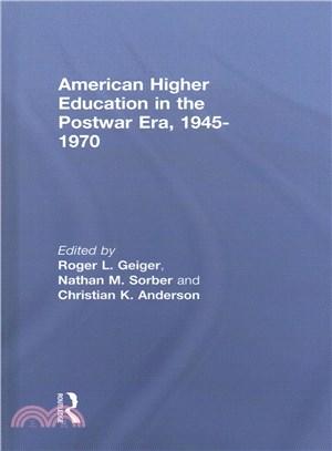 American Higher Education in the Postwar Era, 1945-1970