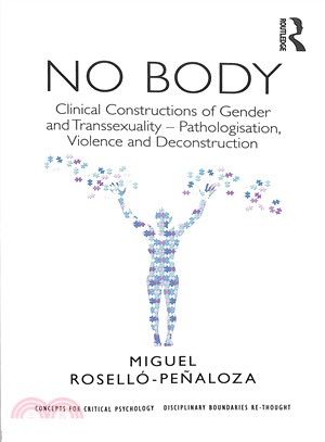 No Body ― Clinical Constructions of Gender and Transsexuality, Pathologisation, Violence and Deconstruction