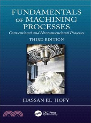 Fundamentals of Machining Processes ― Conventional and Nonconventional Processes