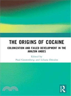 The Origins of Cocaine ― Colonization and Failed Development in the Amazon Andies