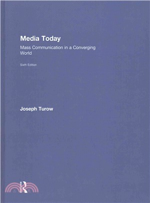 Media Today ─ Mass Communication in a Converging World