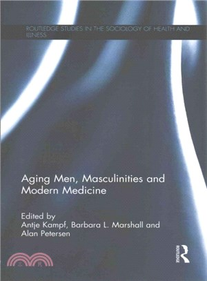 Aging Men, Masculinities and Modern Medicine