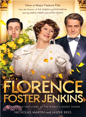 Florence Foster Jenkins: The Inspiring True Story of the World's Worst Singe (Movie Tie-in) (美國版)