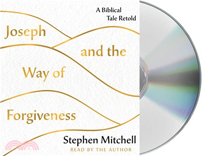 Joseph and the Way of Forgiveness ― A Biblical Tale Retold