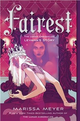 Fairest (Lunar Chronicles #5 Levana's Story)(New Cover)