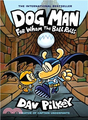 Dog Man #7: For Whom the Ball Rolls (精裝本)
