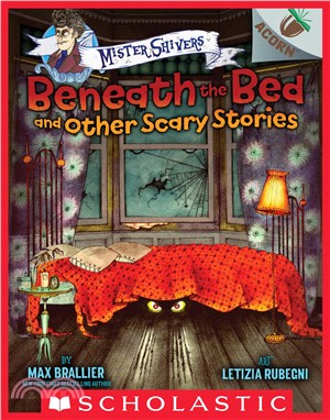 Beneath the Bed and Other Scary Stories - an Acorn Book ― Mister Shivers