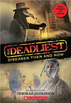 The Deadliest Diseases Then and Now (the Deadliest #1, Scholastic Focus), 1