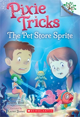 The Pet Store Sprite: Branches Book (Pixie Tricks #3)