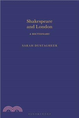 Shakespeare and London: A Dictionary