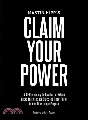 Claim Your Power ─ A 40-day Journey to Dissolve the Hidden Blocks That Keep You Stuck and Finally Thrive in Your Life's Unique PurpoDe