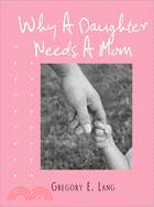 Why a Daughter Needs a Mom