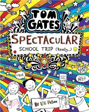 Tom Gates 17:Spectacular School Trip (Really....)(精裝本) (英國版)