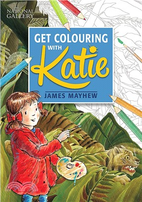 Katie ─ Get Colouring With Katie: a National Gallery Book