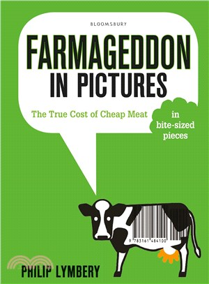 Farmageddon in Pictures ─ The True Cost of Cheap Meat: In Bite-Sized Pieces