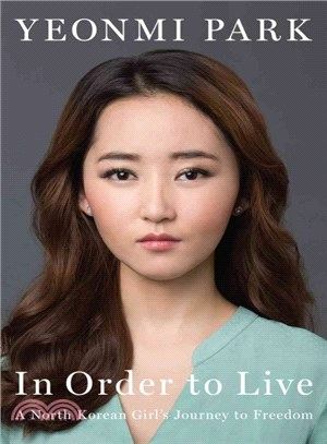 In Order to Live ― A North Korean Girl's Journey to Freedom (cover may change)