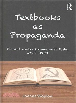 Textbooks As Propaganda ─ Poland Under Communist Rule, 1944-1989