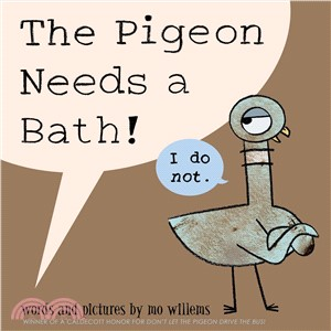 The Pigeon Needs a Bath! (精裝本)(美國版)