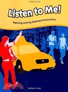 Listen to Me!: Beginning Listening, Speaking & Pronunciation