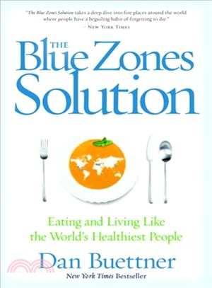 The Blue Zones Solution ─ Eating and Living Like the World's Healthiest People