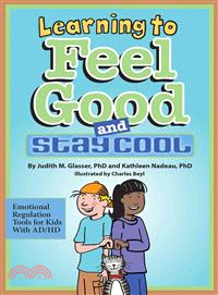 Learning to Feel Good and Stay Cool ─ Emotional Regulation Tools for Kids With Ad/Hd