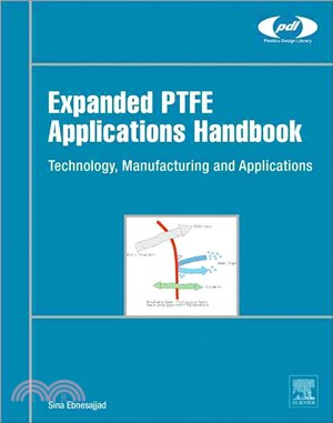 Expanded Ptfe Applications Handbook ― Technology, Manufacturing and Applications