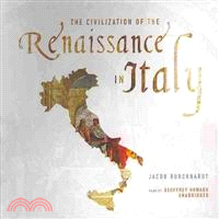 The Civilization of the Renaissance in Italy: Library Edition