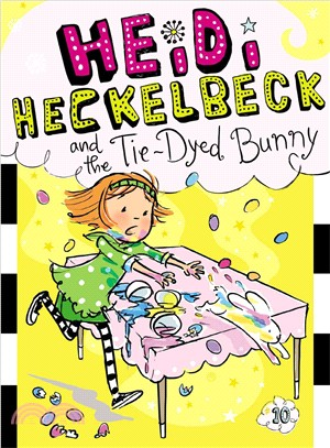 #10: Heidi Heckelbeck and the Tie-Dyed Bunny (平裝本)