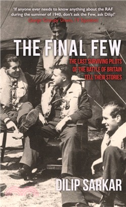The Final Few:The Last Surviving Pilots of the Battle of Britain Tell Their Stories