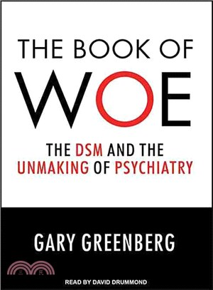 The Book of Woe ─ The Dsm and the Unmaking of Psychiatry