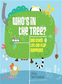 Who's in the Tree? ― And Other Lift-the-Flap Surprises (精裝本)