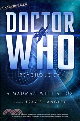 Doctor Who Psychology ─ A Madman With a Box