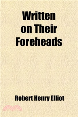 Written on Their Foreheads (Volume 1)