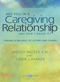 Are You in a Caregiving Relationship and Don't Know It?