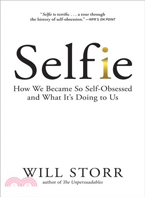 Selfie ― How We Became So Self-obsessed and What It's Doing to Us
