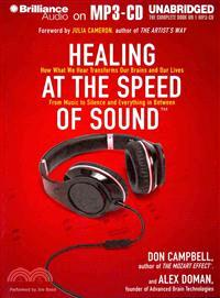 Healing at the Speed of Sound—How What We Hear Transforms Our Brains and Our Lives, From Music to Silence and Everything in Between