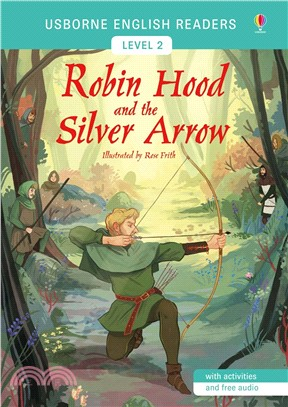 Robin Hood and the Silver Arrow 羅賓漢與銀箭 (Usborne English Readers Level 2)