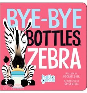 Bye-Bye Bottles, Zebra (硬頁書)