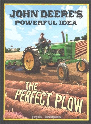 John Deere's Powerful Idea ─ The Perfect Plow