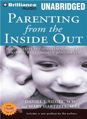 Parenting from the Inside Out ─ How a Deeper Self-understanding Can Help You Raise Children Who Thrive