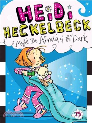 #15: Heidi Heckelbeck Might Be Afraid of the Dark (平裝本)