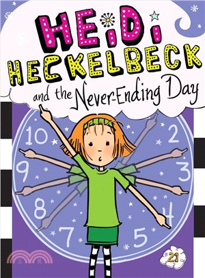 #21: Heidi Heckelbeck and the Never-Ending Day (平裝本)