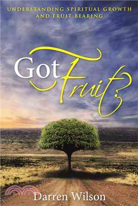 Got Fruit? ― Understanding Spiritual Growth and Fruit Bearing