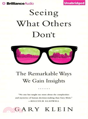 Seeing What Others Don't ― The Remarkable Ways We Gain Insights