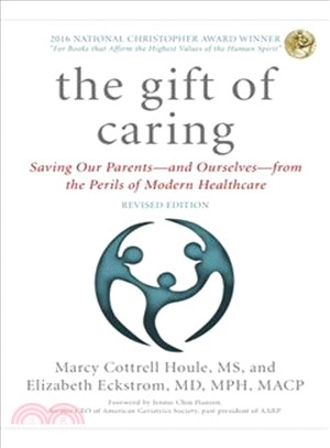 The Gift of Caring ─ Saving Our Parents from the Perils of Modern Healthcare